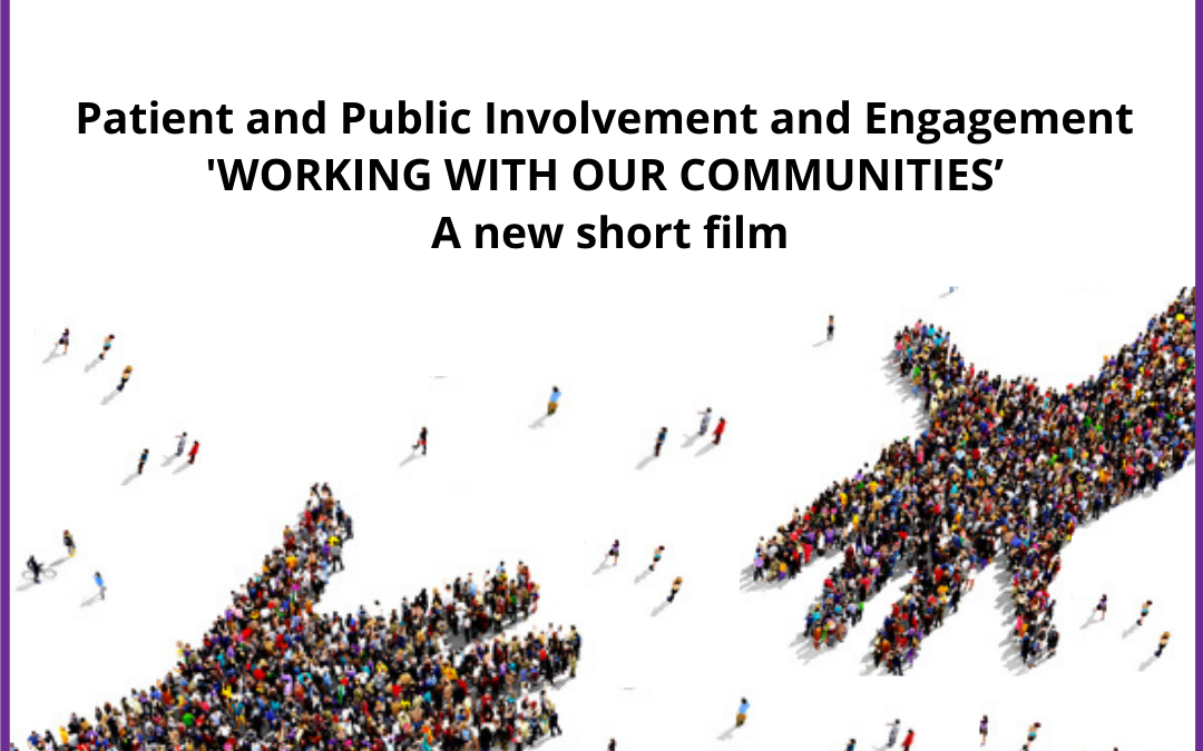 Launch of the Faculty's New PPIE Short Film 'Working with our Communities'