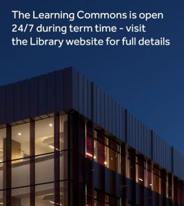 AGLC opening hours signage example. 'The Learning Commons is open 24/7 during term time - visit the Library website for full details'.