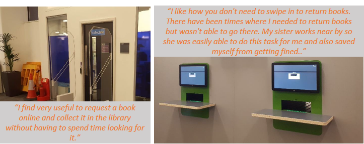 """1 - Collect Me Room: """"I find very useful to request a book online and collect it in the library without having to spend time looking for it."""" 2 - Book return point: """"I like how you don't need to swipe in to return books. There have been times where I needed to return books but wasn't able to go there. My sister works near by so she was easily able to do this task for me and also saved myself from getting fined."""""""